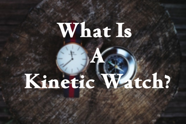 What Is A Kinetic Watch?