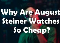 Why-Are-August-Steiner-Watches-So-Cheap