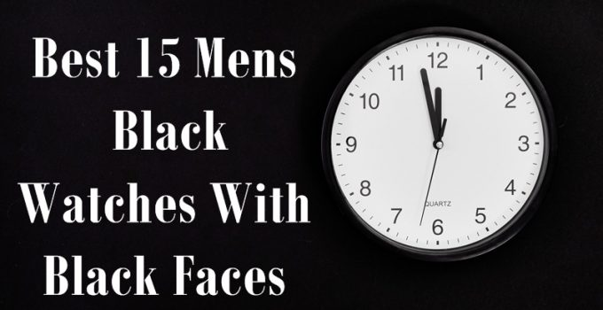 Best 15 Mens Black Watches With Black Faces