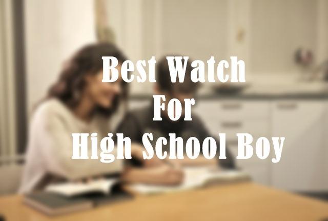 Best Watch For High School Boy