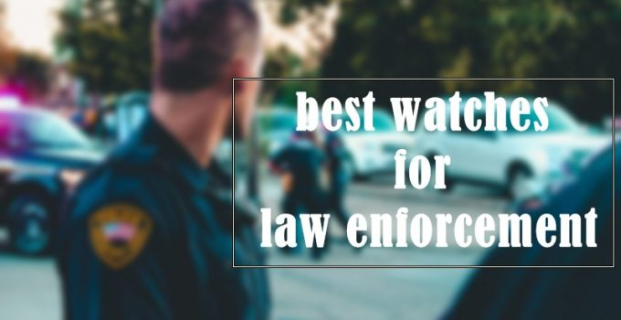 best watches for law enforcement