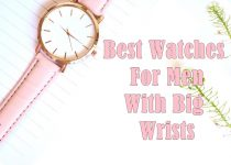 Best Watches For Men With Big Wrists