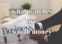 what watches are worth money