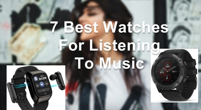 Best-Watches-For-Listening-To-Music