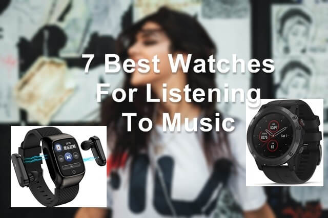 Best Watches For Listening To Music